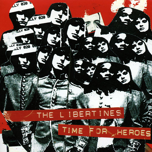 Time For Heroes by The Libertines