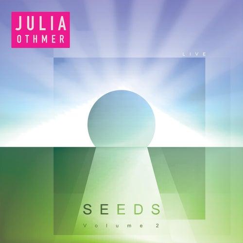 Seeds: Volume 2 (Live) by Julia Othmer