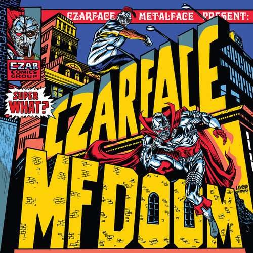 Super What? by CZARFACE