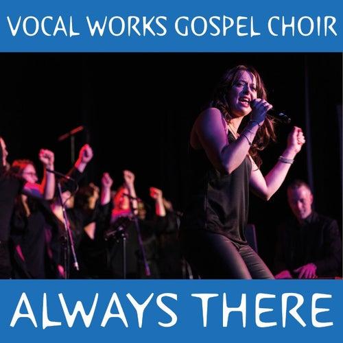 Always There de Vocal Works Gospel Choir