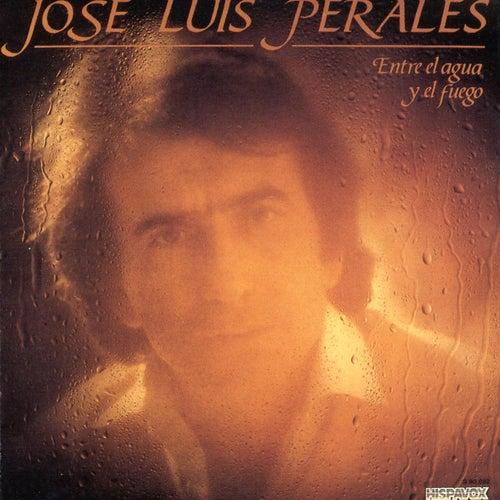 Entre El Agua Y El Fuego de Jose Luis Perales