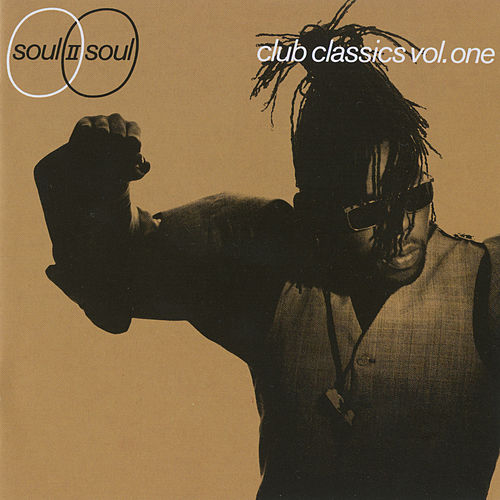 Club Classics Volume One by Soul II Soul