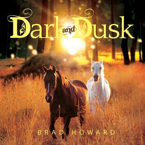 Dark and Dusk de Brad Howard