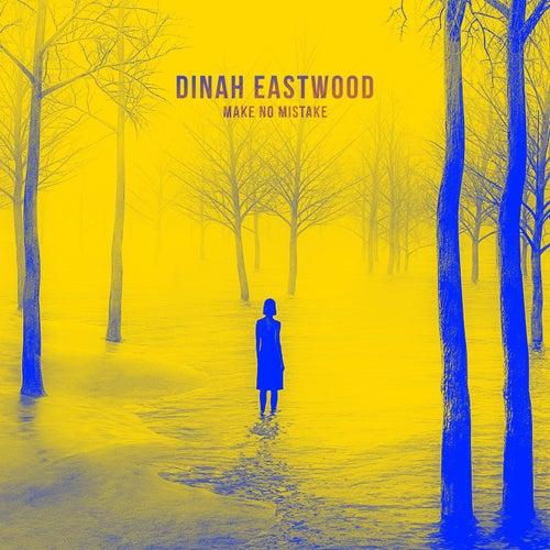 Make No Mistake de Dinah Eastwood