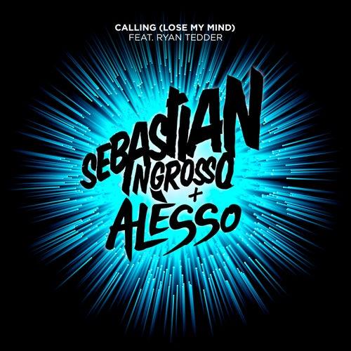 Calling (Lose My Mind) von Sebastian Ingrosso