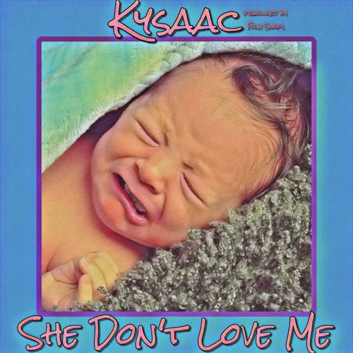 She Don't Love Me by Kysaac