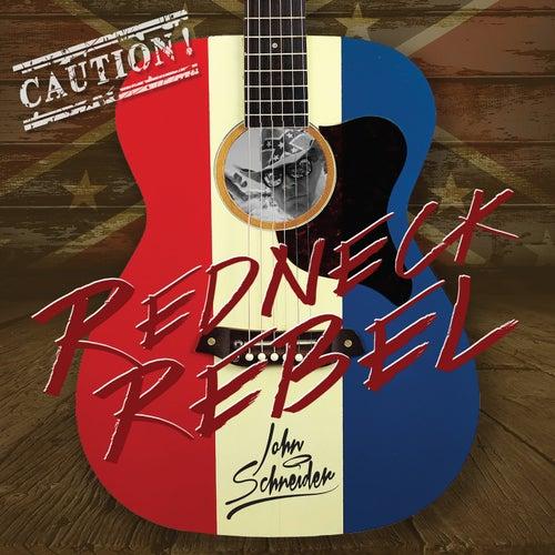 Redneck Rebel van John Schneider