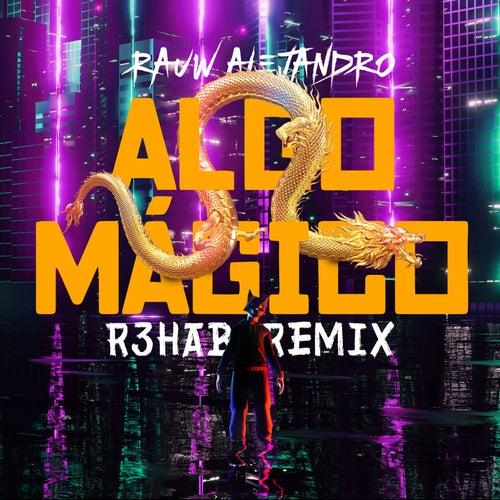 Algo Mágico (R3HAB Remix) de Rauw Alejandro