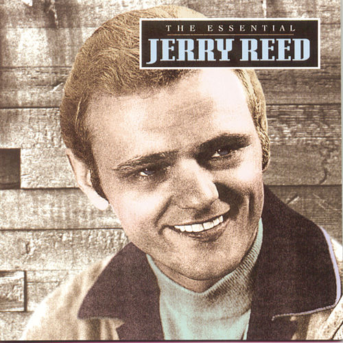 The Essential Jerry Reed de Jerry Reed
