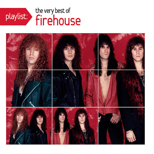 Playlist: The Very Best Of Firehouse by Firehouse