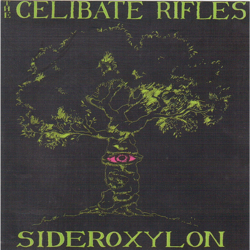 Sideroxylon (2021 Remastered) fra Celibate Rifles