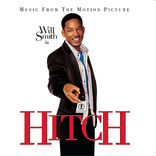 Hitch - Music From The Motion Picture by Original Motion Picture Soundtrack