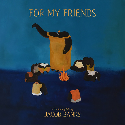 For My Friends by Jacob Banks