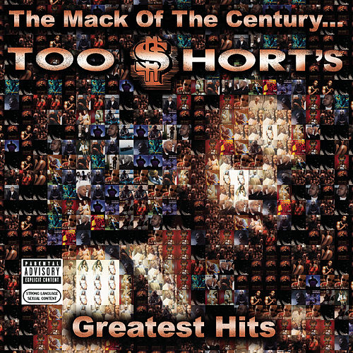 The Mack of the Century...Too $hort's Greatest Hits by Too Short