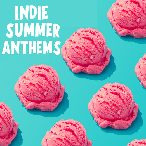 Indie Summer Anthems by Various Artists