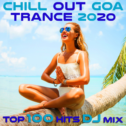 Chill Out Goa Trance Top 100 Hits DJ Mix by Goa Doc