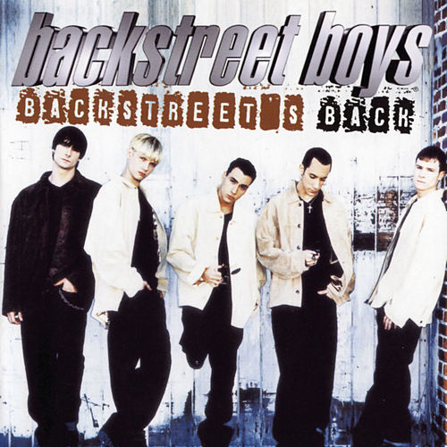 Backstreet's Back by Backstreet Boys