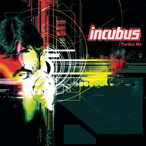 Pardon Me von Incubus