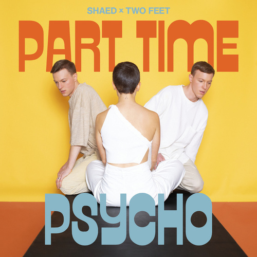 Part Time Psycho by Shaed