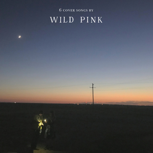 6 Cover Songs fra Wild Pink
