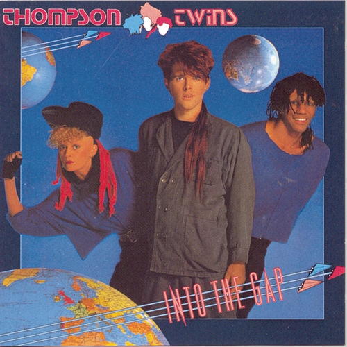 Into The Gap von Thompson Twins