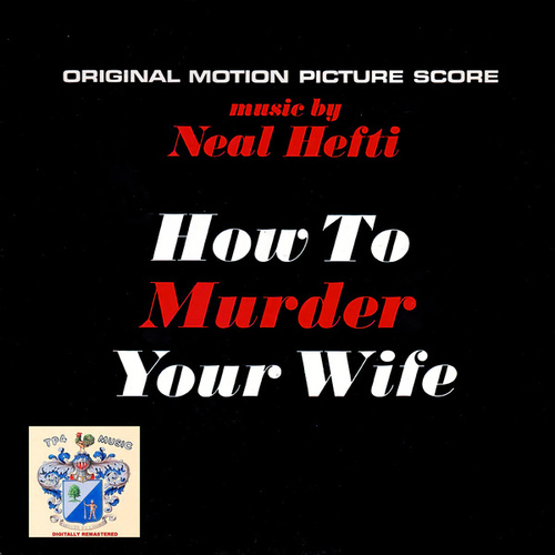 How to Murder Your Wife de Neal Hefti