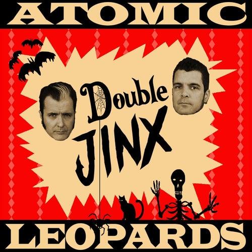 Double Jinx de Atomic Leopards