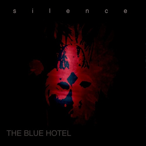 Silence von The Blue Hotel