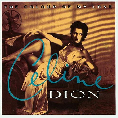 The Colour Of My Love von Celine Dion