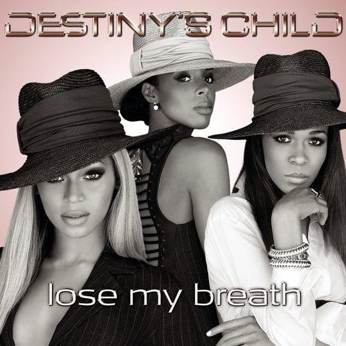 Lose My Breath von Destiny's Child