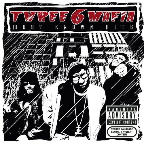 Most Known Hits von Three 6 Mafia