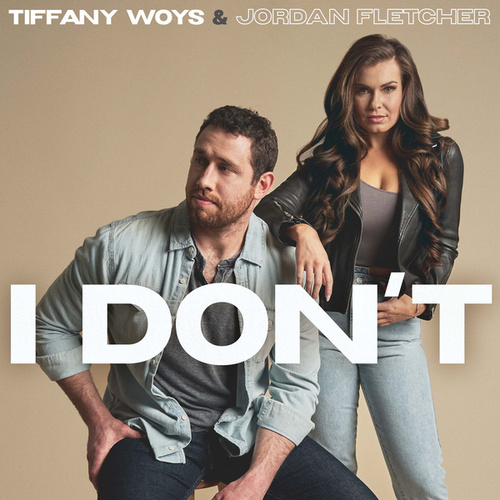 I Don't by Tiffany Woys