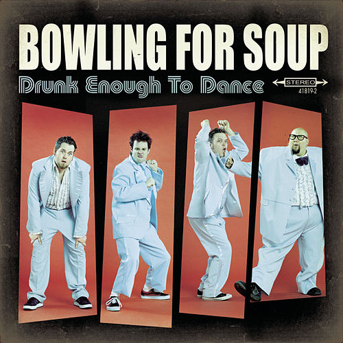 Drunk Enough To Dance de Bowling For Soup