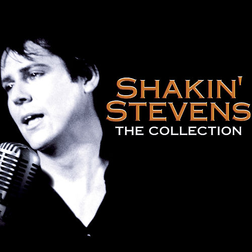 Shakin' Stevens - The Collection von Shakin' Stevens