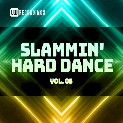 Slammin' Hard Dance, Vol. 05 by Various Artists