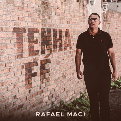 Tenha Fé by Rafael Maci