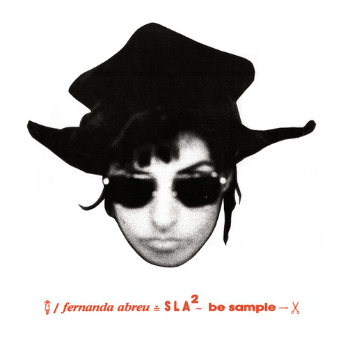 SLA² ~ Be Sample by Fernanda Abreu