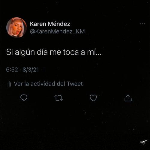 Si algún día me toca a mí de Karen Méndez