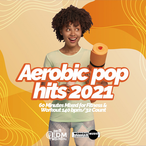 Aerobic Pop Hits 2021: 60 Minutes Mixed for Fitness & Workout 140 bpm/32 Count de Hard EDM Workout
