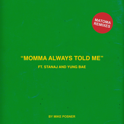 Momma Always Told Me (feat. Stanaj & Yung Bae) (Matoma Remixes) by Mike Posner