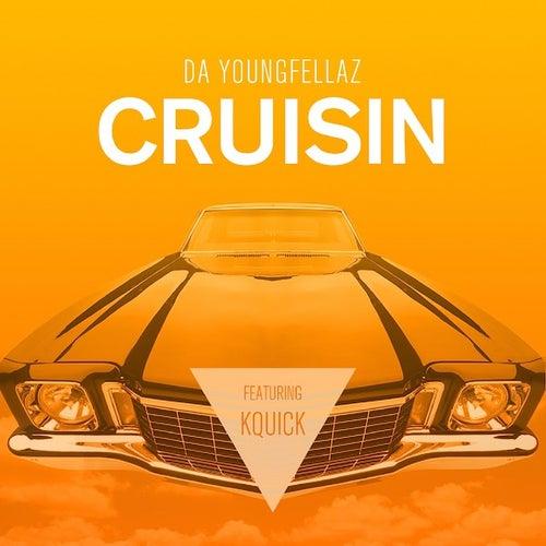 Cruisin (feat. K-Quick) - Single de Da Youngfellaz