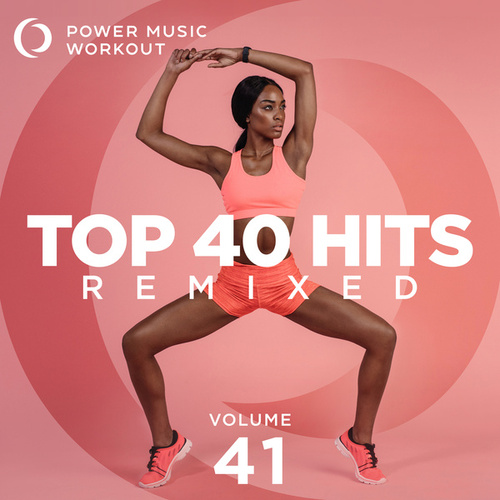 Top 40 Hits Remixed Vol. 41 (Nonstop Workout Mix 128 BPM) fra Power Music Workout