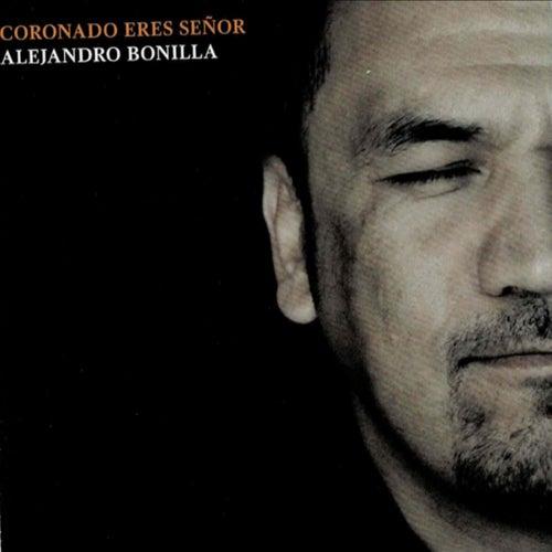 Coronado Eres Señor by Alejandro Bonilla