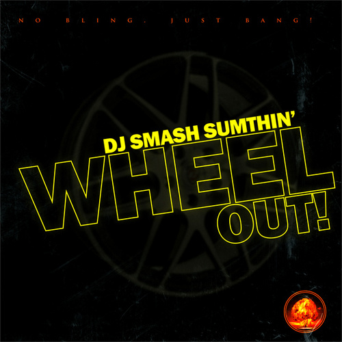 Wheel Out by Dj Smash Sumthin