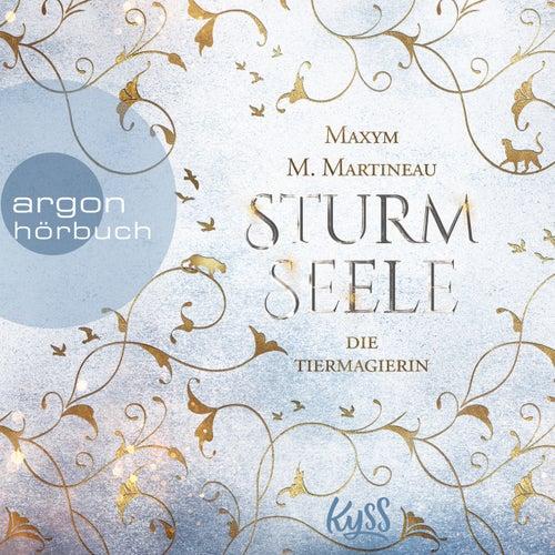 Sturmseele - Die Tiermagier-Trilogie, Band 2 (Ungekürzt) von Maxym M. Martineau