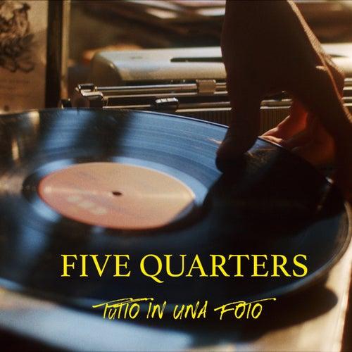 Tutto in una foto by Five Quarters