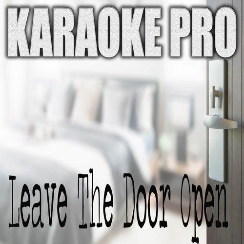 Leave The Door Open (Originally Performed by Bruno Mars, Anderson Paak and Silk Sonic) (Karaoke) de Karaoke Pro