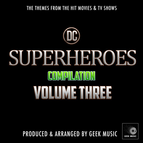 DC Superheroes Compilation Vol. Three fra Geek Music