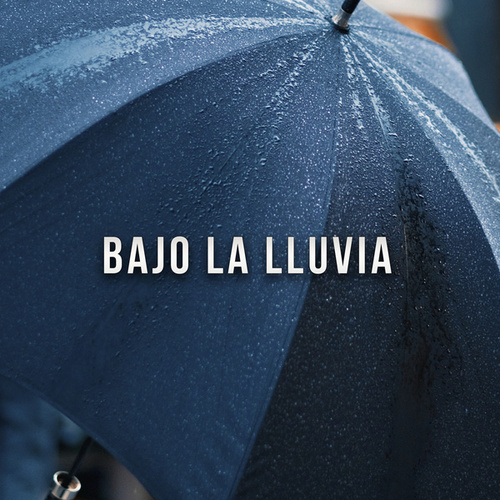 Bajo la lluvia by Various Artists