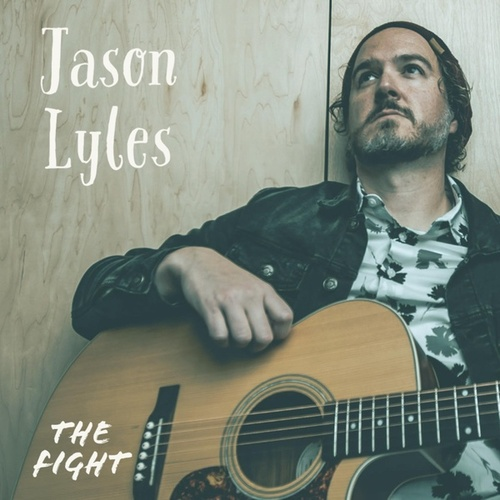The Fight (Acoustic) by Jason Lyles
